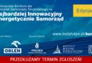 Termin zgłoszeń do Ogólnopolskiego Konkursu na Najbardziej Innowacyjny Energetycznie Samorząd został przedłużony!!!